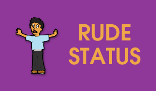 Rude Status