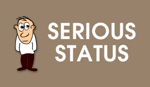 Serious Status