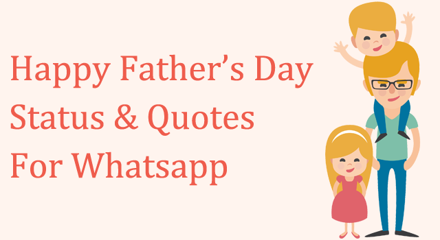 fathers day status and quotes