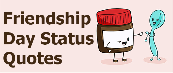 friendship day status and quotes